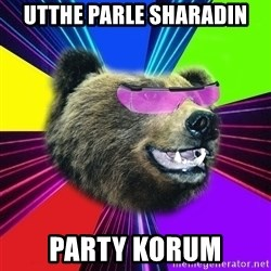 Party Bear - utthe parle sharadin Party korum