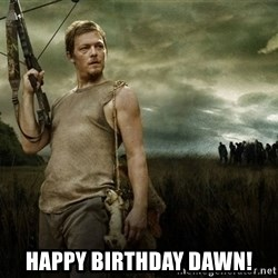 Daryl Dixon -  Happy Birthday Dawn!
