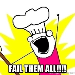 BAKE ALL OF THE THINGS! -          Fail Them all!!!!