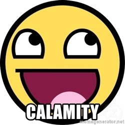 Awesome Smiley -  CALAMITY