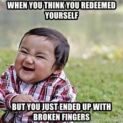 Evil Asian Baby - When you think you redeemed yourself But you just ended up with broken fingers
