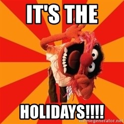 Animal Muppet - It's the  HOLIDAYS!!!!