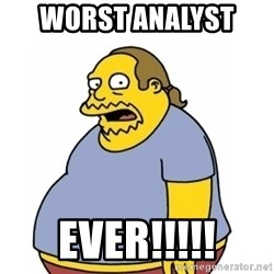 Comic Book Guy Worst Ever - Worst analyst  EVER!!!!!