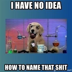 Chemistry Dog - i have no idea how to name that shit