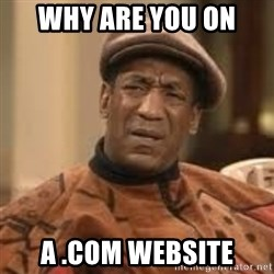 Confused Bill Cosby  - Why are you on  a .com website