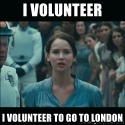 I volunteer as tribute Katniss - I Volunteer I volunteer to go to london