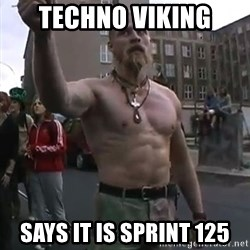 Techno Viking - Techno Viking Says it is Sprint 125