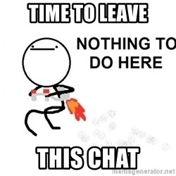 Nothing To Do Here (Draw) - Time to leave this chat