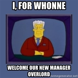 Kent_brockman - i, for whonne welcome our new manager overlord