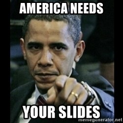obama pointing - America Needs Your Slides