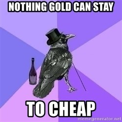 Rich Raven - Nothing gold can stay to cheap