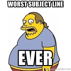 Comic Book Guy Worst Ever - WORST SUBJECT LINE EVER