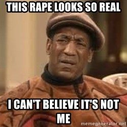 Confused Bill Cosby  - this rape looks so real i can't believe it's not me