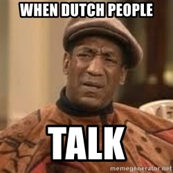 Confused Bill Cosby  - When Dutch people Talk