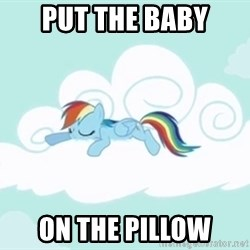 Rainbow Dash Cloud - put the baby on the pillow