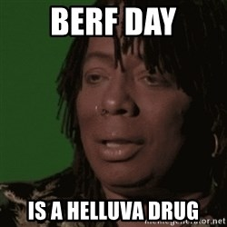 Rick James - Berf Day is a helluva drug