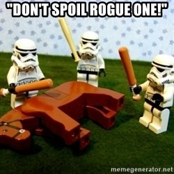 """Beating a Dead Horse stormtrooper - """"DON'T SPOIL ROGUE ONE!"""""""