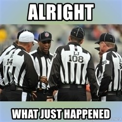 NFL Ref Meeting - ALright what just happened