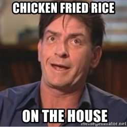 Sheen Derp - chicken fried rice  on the house