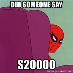 Suspicious Spiderman - Did someone say S20000