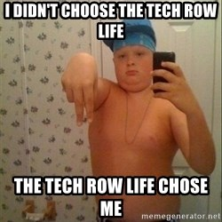 Swagmaster - I didn't choose the tech row life The tech row life chose me