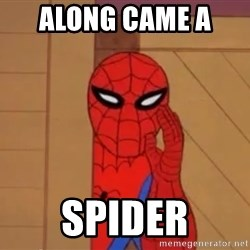 Spidermanwhisper - along came a  spider