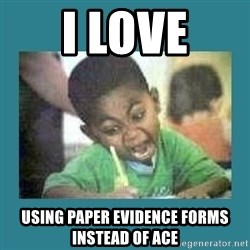 I love coloring kid - I Love using paper Evidence Forms instead of ACE