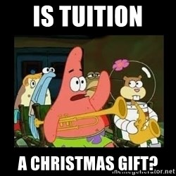 Patrick Star Instrument - Is tuition  A Christmas gift?