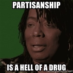 Rick James - Partisanship Is a hell of a drug