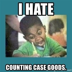 I love coloring kid - I HATE counting case goods.