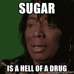 Rick James - Sugar Is a hell of a drug
