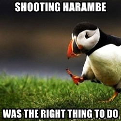UnpopularOpinion Puffin - Shooting Harambe Was the right thing to do