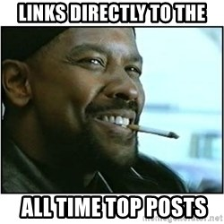 mah nigga - links directly to the  all time top posts