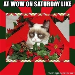GRUMPY CAT ON CHRISTMAS - at wow on saturday like