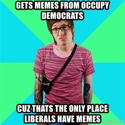 Disingenuous Liberal - Gets Memes from Occupy Democrats cuz thats the only place liberals have memes