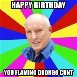 Alf Stewart - Happy Birthday You flaming drongo cunt