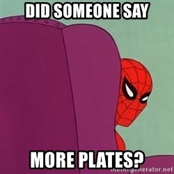 Suspicious Spiderman - Did someone say More plates?