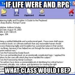 Text - If life were and RPG what class would I be?