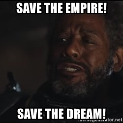 Saw Gerrera - Save the EMpire! Save the dream!