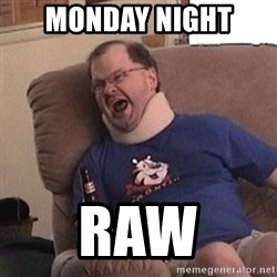 Fuming tourettes guy - Monday Night  RAW