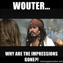 But why is the rum gone - Wouter... Why are the impressions gone?!