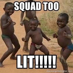 Dancing african boy - SQUAD TOO  LIT!!!!!