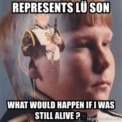 PTSD Clarinet Boy - Represents Lü son  What would happen if I was still alive ?🤔