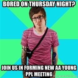 Disingenuous Liberal - Bored on Thursday Night? Join us in forming NEW AA YOUNG PPL Meeting