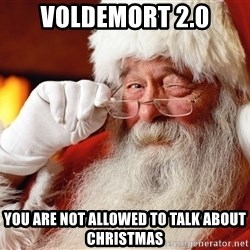 Capitalist Santa - voldemort 2.0 you are not allowed to talk about christmas