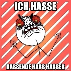 iHate - ich hasse hassende hass hasser