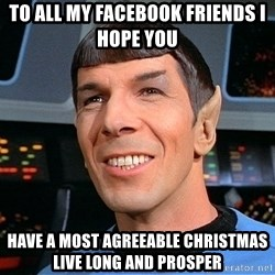 smiling spock - To all my facebook friends I hope you  have a most agreeable christmas live long and prosper