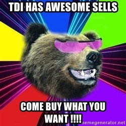 Party Bear - tdi hAS aweSOME sells Come Buy What YOU  WANT !!!!