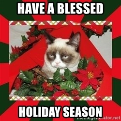GRUMPY CAT ON CHRISTMAS - HAVE A BLESSED HOLIDAY SEASON