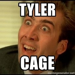 You Don't Say Nicholas Cage - Tyler CAGE